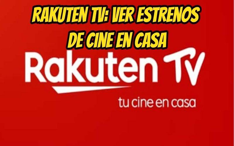 Rakuten TV Ver Estrenos de Cine en Casa