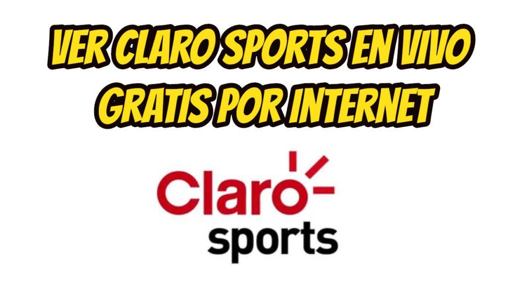 Ver Claro Sports en VIVO Gratis por Internet