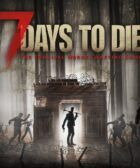 7 days to die Descargar Mods, Maps, Guía