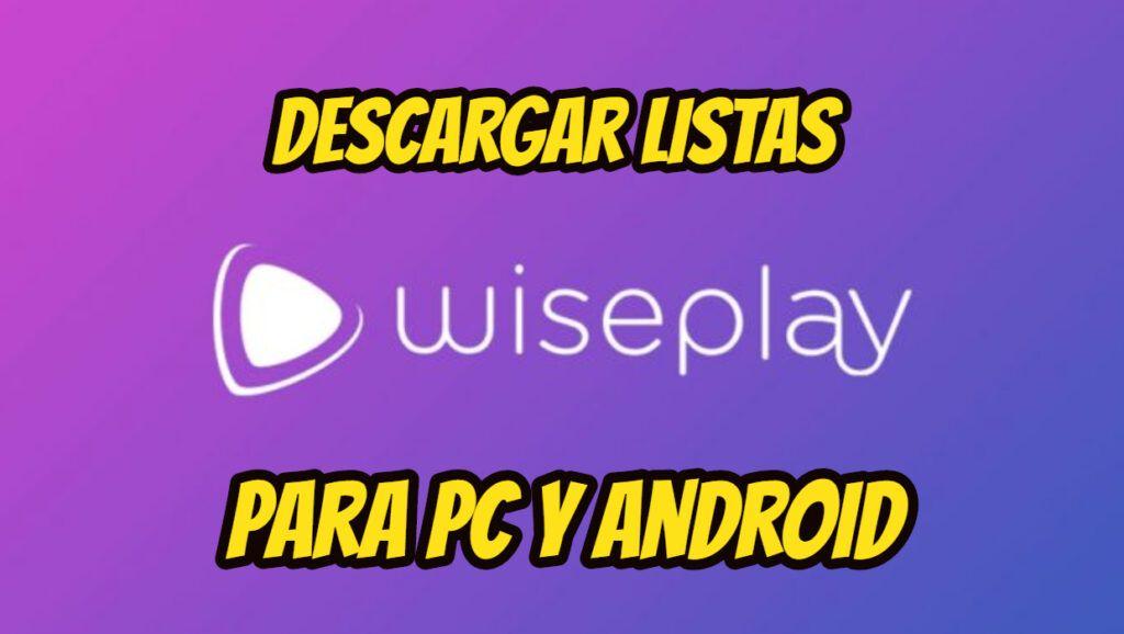 LISTAS WISEPLAY para PC 2020