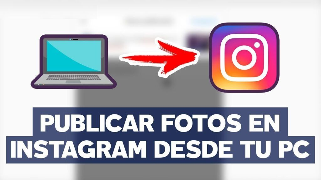 Como subir fotos a Instagram desde PC o Mac